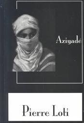 Aziyade, Pierre Loti